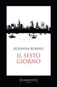 Rosanna Rubino - Il sesto giorno - Sara Colangeli rosanna rubino Rosanna Rubino – Il sesto giorno sesto giorno high 197x300