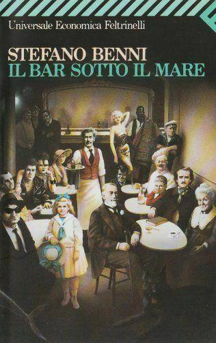 Stefano Benni - Il bar sotto il mare - Book Phases  Il bar sotto il mare Stefano Benni Il bar sotto il mare Book Phases