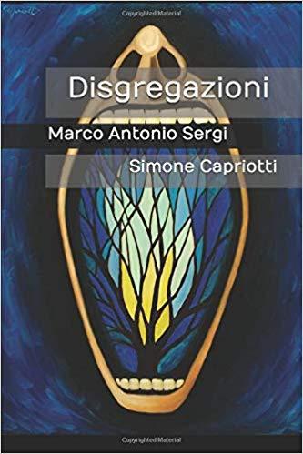Disgregazioni - M.A. Sergi