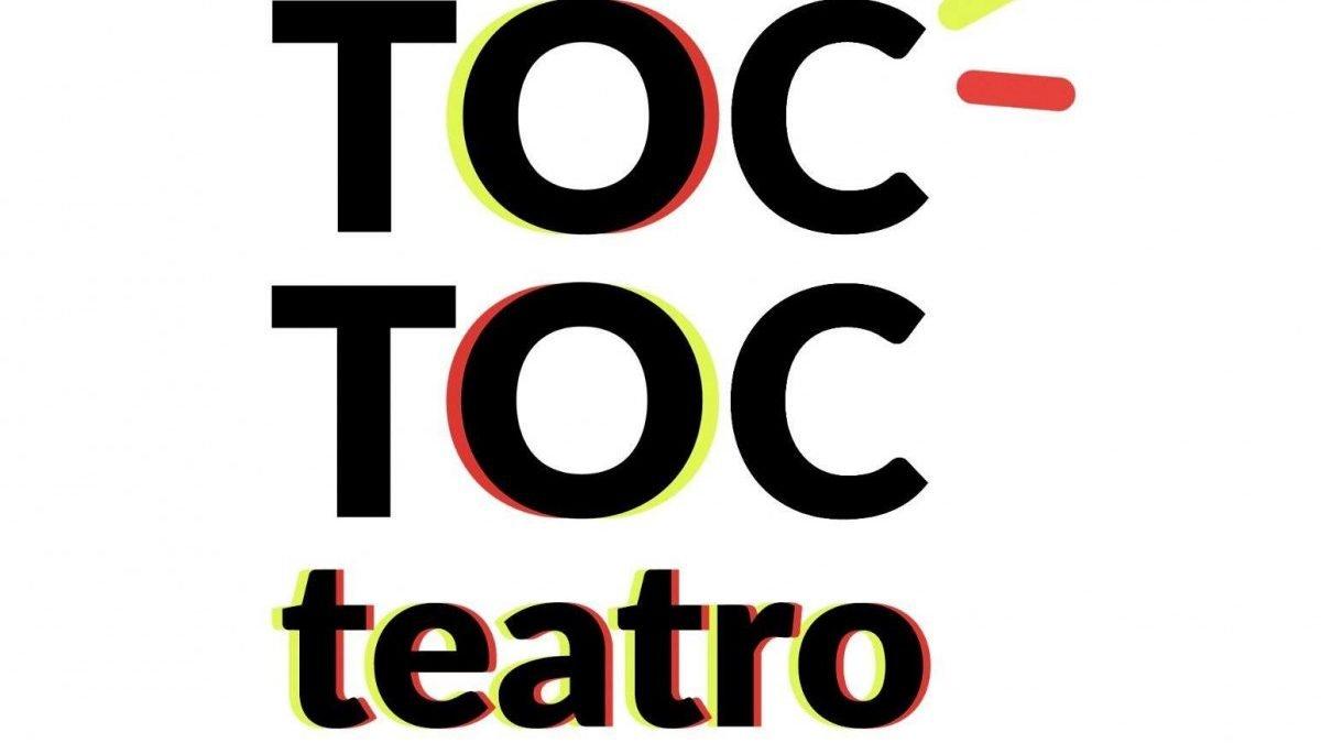 Toc Toc Teatro: il teatro che bussa alla tua porta