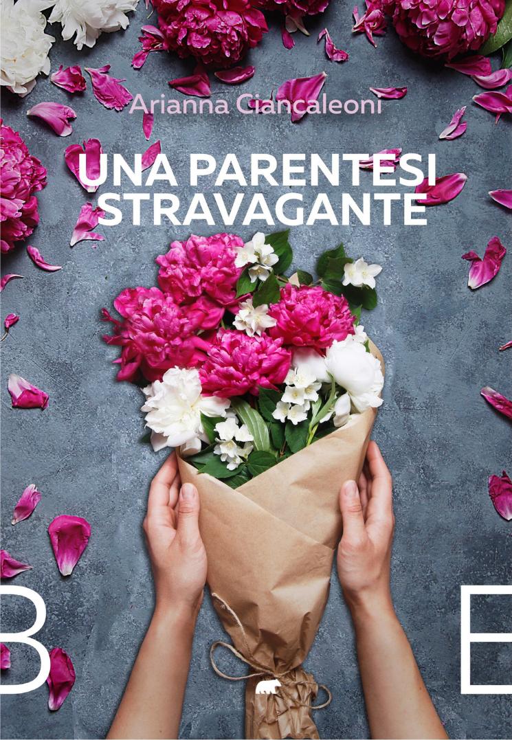 Una Parentesi Stravagante - Arianna Ciancaleoni